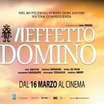 Aeffetto Domino di Fabio Massa, prodotto da Pragma e Goccia Film, arriva nelle sale con Ismaele Film. Sinossi, poster e Trailer
