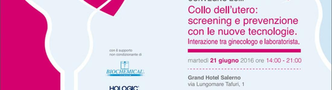Collo dell'utero: screening e prevenzione con le nuove tecnologie. Interazione tra ginecologo e laboratorista.